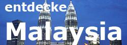 Malaysia entdecken